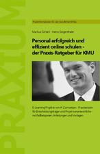 Personal erfolgreich und effizient online schulen - der Praxis-Ratgeber für KMU